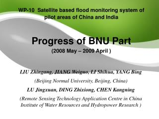 WP-10  Satellite based flood monitoring system of pilot areas of China and India   Progress of BNU Part 2008 May   2009