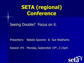 SETA (regional) Conference