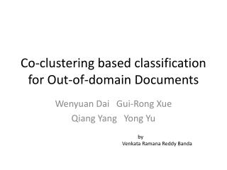 Co-clustering based classification for Out-of-domain Documents