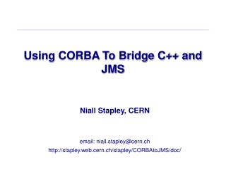 Using CORBA To Bridge C++ and JMS