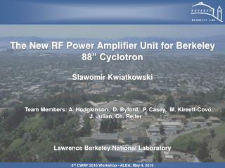 "The New RF Power Amplifier Unit for Berkeley 88"" Cyclotron"