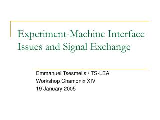 Experiment-Machine Interface Issues and Signal Exchange