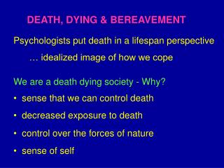 DEATH, DYING  BEREAVEMENT