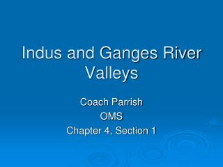 Indus and Ganges River Valleys