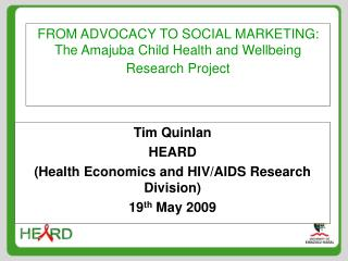 FROM ADVOCACY TO SOCIAL MARKETING:  The Amajuba Child Health and Wellbeing Research Project