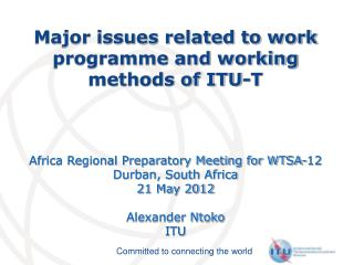 Major issues related to work programme and working methods of ITU-T