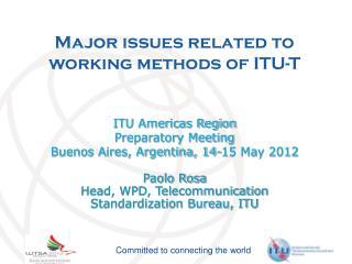 Major issues related to working methods of ITU-T ITU Americas Region  Preparatory Meeting