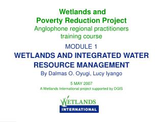 Wetlands and  Poverty Reduction Project Anglophone regional practitioners  training course