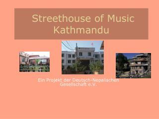 Streethouse of Music Kathmandu