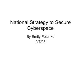 National Strategy to Secure Cyberspace