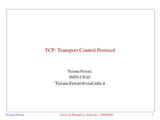 TCP: Transport Control Protocol