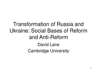 Transformation of Russia and Ukraine: Social Bases of Reform and Anti-Reform