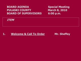 BOARD AGENDA     		      Special Meeting PULASKI COUNTY	                March 8, 2010
