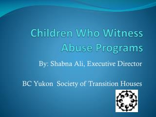 Children Who Witness Abuse Programs