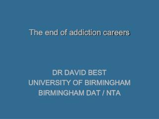 The end of addiction careers