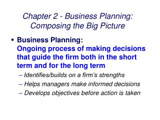 Chapter 2 - Business Planning: Composing the Big Picture
