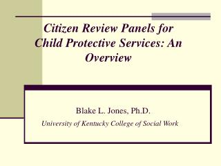 Citizen Review Panels for  Child Protective Services: An Overview