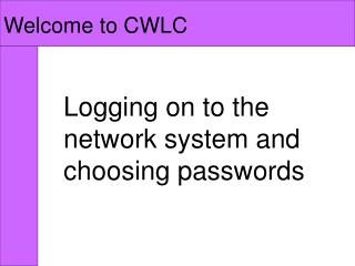 Logging on to the network system and choosing passwords