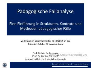 Pädagogische Fallanalyse Eine Einführung in Strukturen, Kontexte und Methoden pädagogischer Fälle
