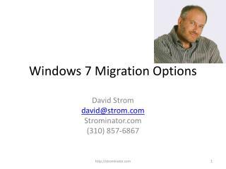 Windows 7 Migration Options