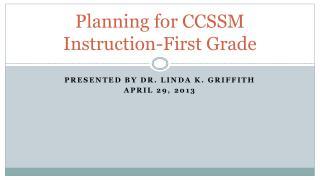Planning for CCSSM Instruction-First Grade