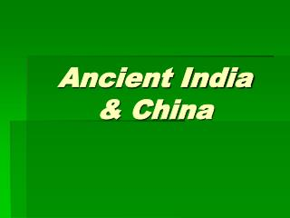 Ancient India & China