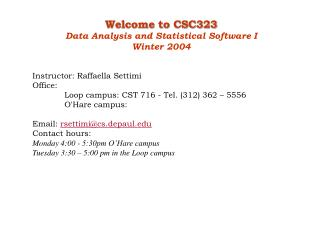 Welcome to CSC323 Data Analysis and Statistical Software I Winter 2004