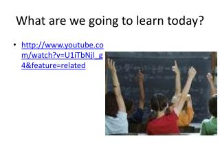 What are we going to learn today?