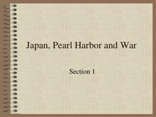 Japan, Pearl Harbor and War