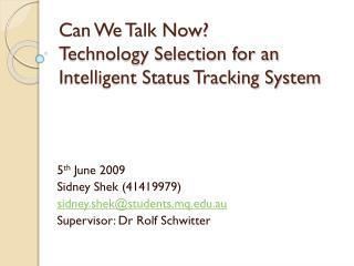 Can We Talk Now? Technology Selection for an Intelligent Status Tracking System