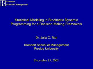 Statistical Modeling in Stochastic Dynamic Programming for a Decision-Making Framework