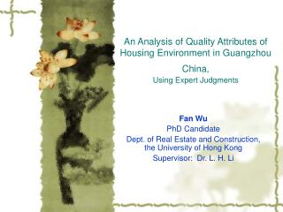 Fan Wu PhD  Candidate De pt. of  Real Estate and Construction , the University of Hong Kong