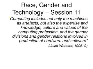 Race, Gender and Technology – Session 11