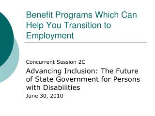 Benefit Programs Which Can Help You Transition to Employment