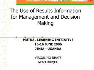 The Use of Results Information for Management and Decision Making