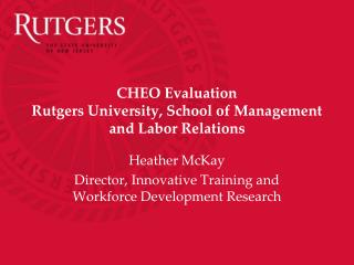 CHEO Evaluation Rutgers University, School of Management and Labor Relations