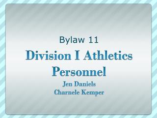 Division I Athletics Personnel Jen Daniels Charnele Kemper