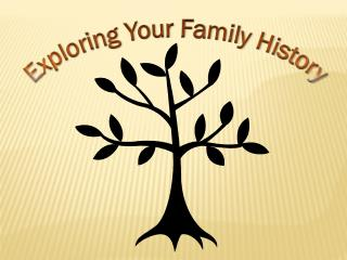 Exploring Your Family History