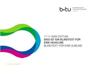 11·11·2009 (DATUM) DIES IST EIN BLINDTEXT FÜR EINE HEADLINE BLINDTEXT FÜR EINE SUBLINE