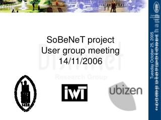 SoBeNeT project  User group meeting 14/11/2006