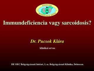 Immundeficiencia vagy sarcoidosis?