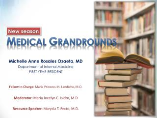 M EDICAL  G RANDROUNDS