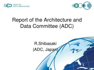 Report of the Architecture and Data Committee (ADC)