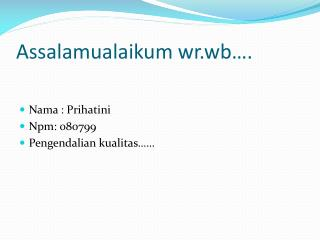 Assalamualaikum wr.wb ….