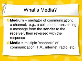 What's Media?