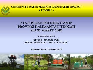 COMMUNITY WATER SERVICES AND HEALTH PROJECT ( CWSHP )