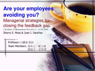 Are your employees avoiding you? Managerial strategies for closing the feedback gap.