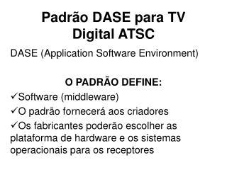 Padrão DASE para TV Digital ATSC