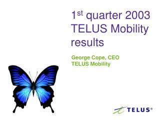 1 st  quarter 2003 TELUS Mobility results