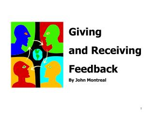 Giving  and Receiving Feedback By John Montreal
